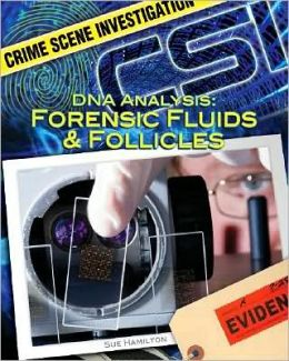 DNA Analysis: Forensic Fluids and Follicles