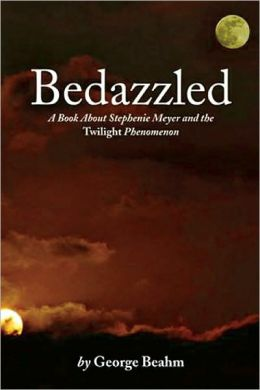 Bedazzled: A Book About Stephenie Meyer and the Twilight Phenomenon