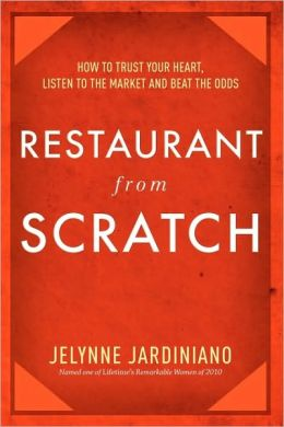 Restaurant from Scratch: How to trust your heart, listen to the market and beat the odds