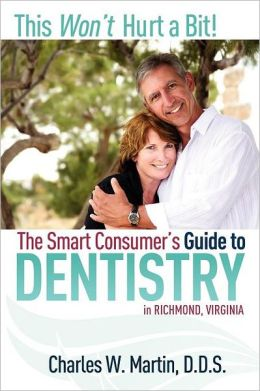 This Won't Hurt A Bit: The Smart Consumer's Guide To Dentistry