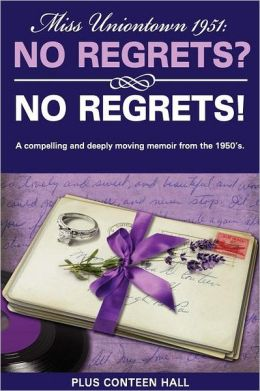 Miss Uniontown 1951: No Regrets? No Regrets!: A compelling and deeply moving memoir from the 1950's