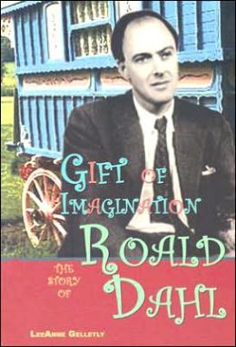 Gift of Imagination: The Story of Roald Dahl