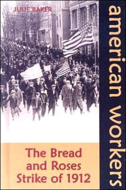 The Bread and Roses Strike of 1912