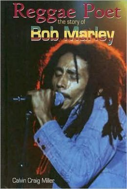 Reggae Poet: The Story of Bob Marley