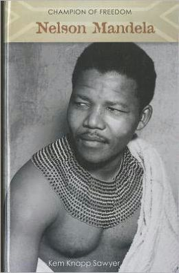 Champion of Freedom: Nelson Mandela