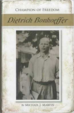 Champion of Freedom: Dietrich Bonhoeffer
