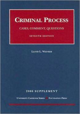 Criminal Process: Cases, Comment, Questions Supplement