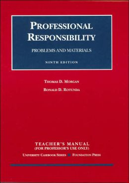 Professional Responsibility:Problems and Materials