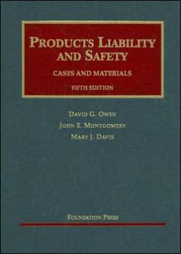 Products Liability and Safety:Cases and Materials