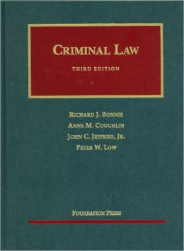 Bonnie, Coughlin, Jeffries and Low's Criminal Law, 3d