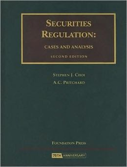 Securities Regulation:Cases and Analysis