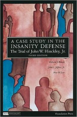A\Case Study in the Insanity Defense- the Trial of John W. Hinckley, Jr