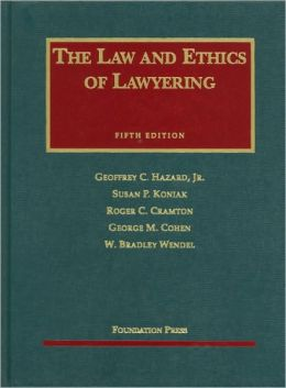 Law and Ethics of Lawyering, 5th