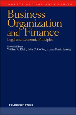 Klein, Coffee and Partnoy's Business Organization and Finance, Legal and Economic Principles