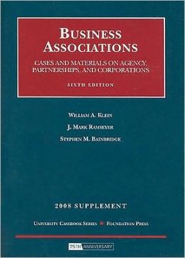 Business Associations, Cases and Materials on Agency, Partnership and Corporations, 6th Edition, 2008 Supplement