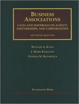 Business Associations, Cases and Materials on Agency, Partnerships, and Corporations