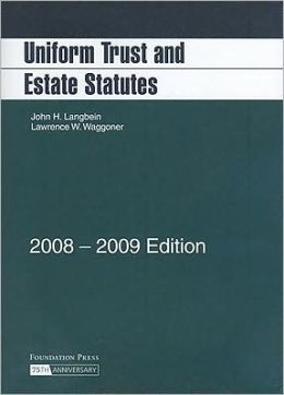 Uniform Trust and Estate Statutes, 2008-2009