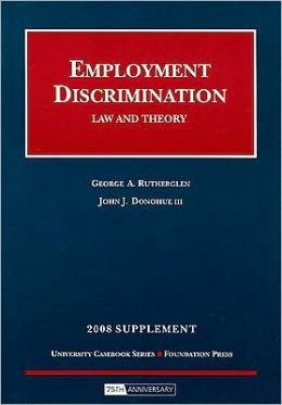 Employment Discrimination Law and Theory 2008