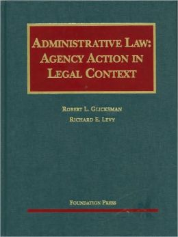 Administrative Law:Agency Action in Legal Context