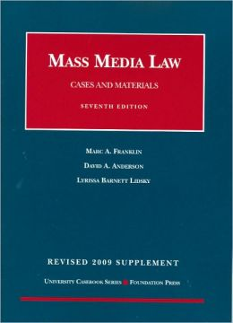 Mass Media Law, Cases and Materials, 7th, Revised 2009 Supplement