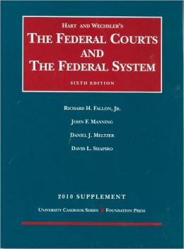 The\Federal Courts and the Federal System 6th, 2010 Supplement