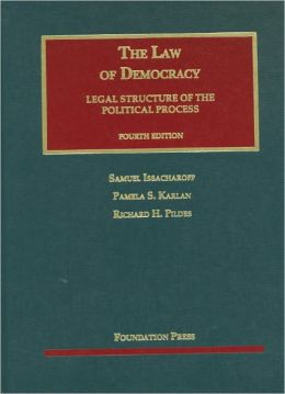 Issacharoff, Karlan, and Pildes' the Law of Democracy, 4th