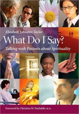 What Do I Say?: Talking with Patients about Spirituality [With DVD]