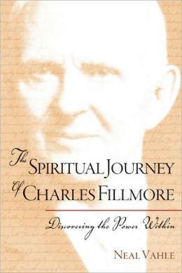 Spiritual Journey of Charles Fillmore: Discovering the Power Within