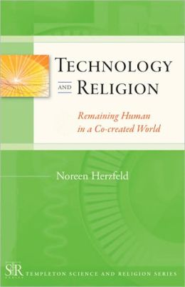 Technology and Religion: Remaining Human C0-created World