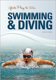 Girls Play to Win Swimming and Diving