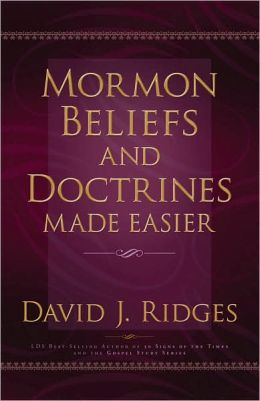 Mormon Beliefs and Doctrines Made Easier