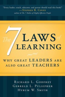 The 7 Laws of Learning: Why Great Leaders Are Also Great Teachers