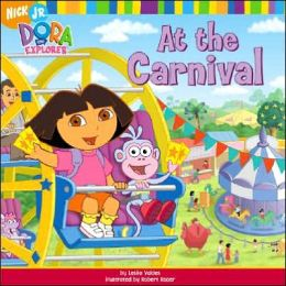 At the Carnival (Dora the Explorer Series)