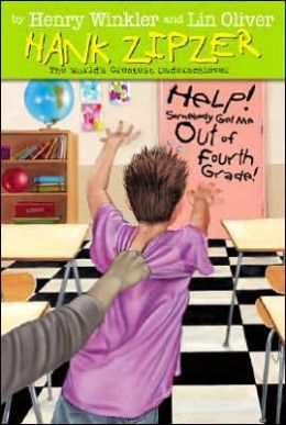 Help! Somebody Get Me out of Fourth Grade! (Hank Zipzer Series #7)