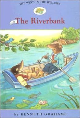 The Riverbank (The Wind in the Willows Series #1)