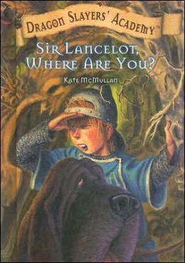 Sir Lancelot, Where Are You? (Dragon Slayers' Academy Series #6)