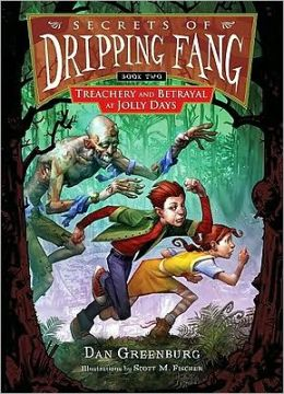 Treachery and Betrayal at Jolly Days (Secrets of Dripping Fang Series #2)