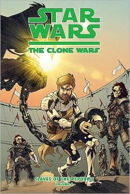Star Wars The Clone Wars: Slaves of the Republic, Volume 4: Auction of a Million Souls