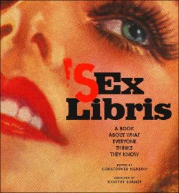 Sex Libris: A Book About What Everyone Thinks They Know