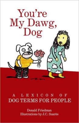 You're My Dawg, Dog: A Lexicon of Dog Terms for People