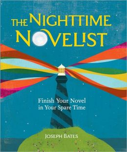The Nighttime Novelist: Finish Your Novel in Your Spare Time (PagePerfect NOOK Book)
