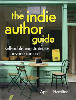 The Indie Author Guide: Self-Publishing Strategies Anyone Can Use (PagePerfect NOOK Book)