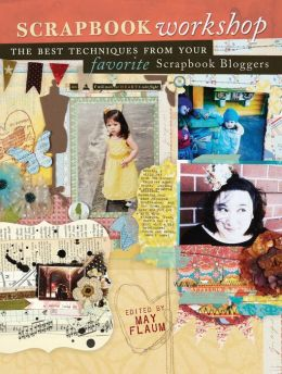 Scrapbook Workshop: The Best Techniques From Your Favorite Scrapbook Bloggers