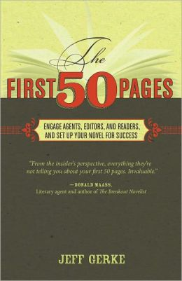 The First 50 Pages: Engage Agents, Editors and Readers, and Set Your Novel Up For Success (PagePerfect NOOK Book)