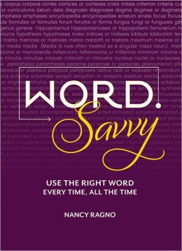 Word Savvy: Use the Right Word Every Time, All The Time (PagePerfect NOOK Book)