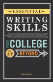 Book Cover Image. Title: Essential Writing Skills for College and Beyond, Author: Charlene Gill