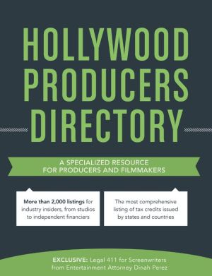 Hollywood Producers Directory: A Comprehensive Listing of Professionals and Resources for Film and Television Production