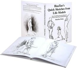 HuaTao's Quick Sketches from Life Models (One to Two Minute, Five to Ten Minute and Twenty to Thirty Minute Sketching Methods