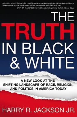 The Truth in Black and White: A New Look at the Shifting Landscape of Race, Religion, and Politics in America Today