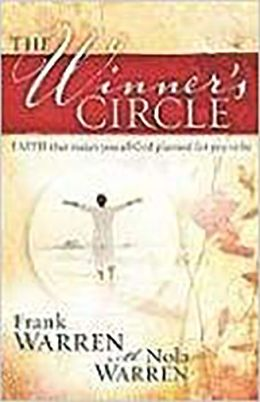 The Winner Circle: Faith That Makes You All God Planned for You to Be